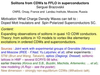 Solitons from CDWs to FFLO in superconductors Serguei Brazovskii