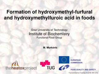 Formation of hydroxymethyl-furfural and hydroxymethylfuroic acid in foods