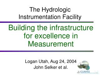 The Hydrologic Instrumentation Facility