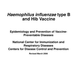 Haemophilus influenzae  type B and Hib Vaccine