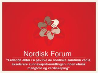 """"""" Ledende aktør i å påvirke de nordiske samfunn ved å"""