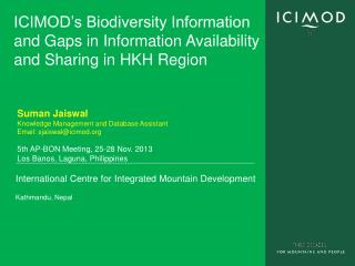 ICIMOD�s Biodiversity Information and Gaps in Information Availability and Sharing in HKH Region