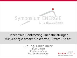 """Dezentrale Contracting-Dienstleistungen  für """"Energie smart für Wärme, Strom, Kälte"""""""