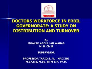 DOCTORS WORKFORCE IN ERBIL GOVERNORATE: A STUDY ON DISTRIBUTION AND TURNOVER By