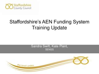 Staffordshire�s AEN Funding System Training Update