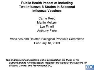 Public Health Impact of Including Two Influenza B Strains in Seasonal Influenza Vaccines