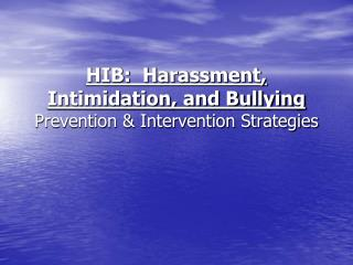 HIB:  Harassment, Intimidation, and Bullying Prevention & Intervention Strategies