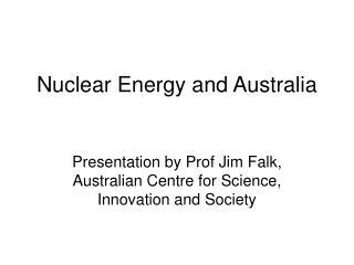 Nuclear Energy and Australia