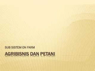 AGRIBISNIS DAN PETANI