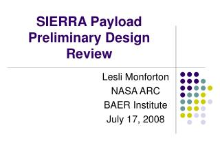 SIERRA Payload  Preliminary Design Review