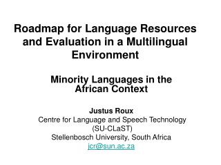 Roadmap for Language Resources and Evaluation in a Multilingual Environment