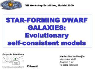 STAR-FORMING DWARF GALAXIES: Evolutionary  self-consistent models