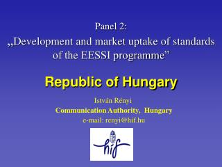 "Panel 2: "" Development and market uptake of standards of the EESSI programme"" Republic of Hungary"