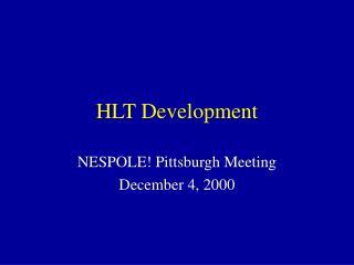 HLT Development