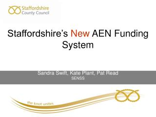 Staffordshire's  New  AEN Funding System