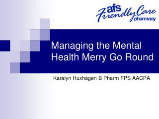 Managing the Mental Health Merry Go Round