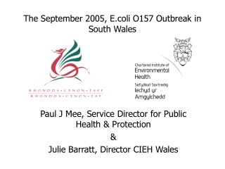 The September 2005, E.coli O157 Outbreak in South Wales