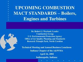 UPCOMING COMBUSTION MACT STANDARDS   Boilers, Engines and Turbines
