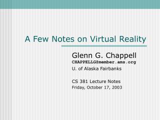 A Few Notes on Virtual Reality