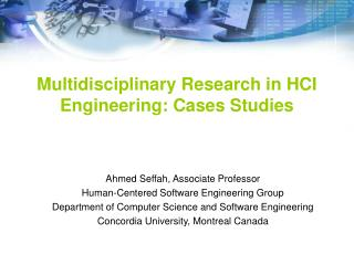 Multidisciplinary Research in HCI Engineering: Cases Studies