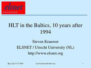 HLT in the Baltics, 10 years after 1994