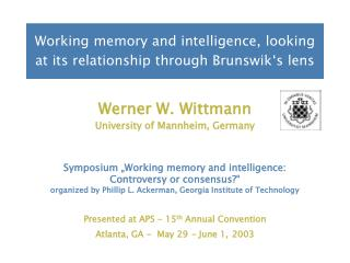 Working memory and intelligence, looking at its relationship through Brunswik s lens