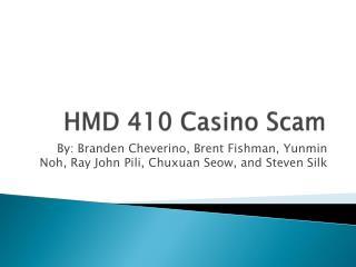 HMD 410 Casino Scam