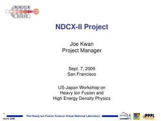 NDCX-II Project Joe Kwan Project Manager Sept. 7, 2009 San Francisco