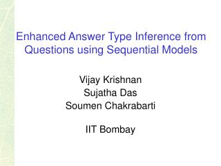 Enhanced Answer Type Inference from Questions using Sequential Models