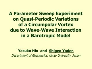 Yasuko Hio  and   Shigeo Yoden Department of Geophysics, Kyoto University, Japan
