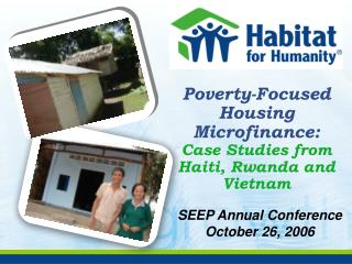 Poverty-Focused Housing Microfinance:   Case Studies from Haiti, Rwanda and Vietnam
