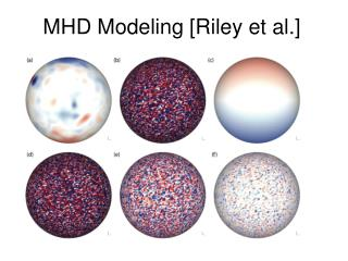MHD Modeling [Riley et al.]