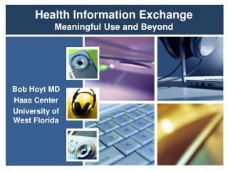 Health Information Exchange Meaningful Use and Beyond