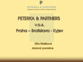PETERKA�&�PARTNERS� v.o.s. Praha � Bratislava - Kyjev
