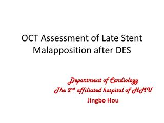 OCT Assessment of Late Stent Malapposition after DES