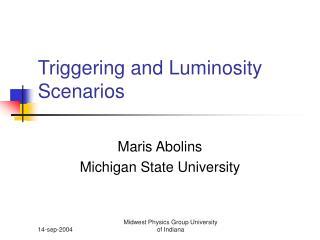 Triggering and Luminosity Scenarios