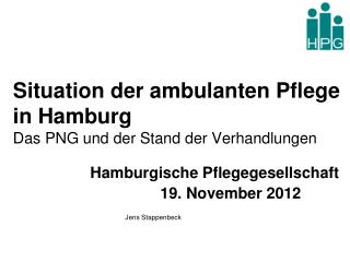 Situation der ambulanten Pflege in Hamburg Das PNG und der Stand der Verhandlungen