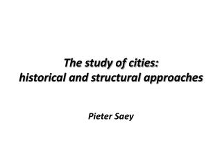 The study of cities:  historical and structural approaches