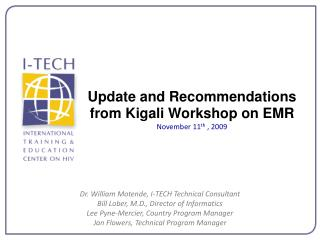 Update and Recommendations from Kigali Workshop on EMR November 11 th  , 2009