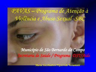 PAVAS – Programa de Atenção à Violência e Abuso Sexual -SBC