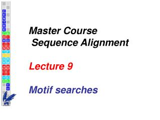 Master Course  Sequence Alignment  Lecture  9 Motif searches