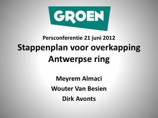 Persconferentie 21 juni 2012 Stappenplan voor overkapping Antwerpse ring