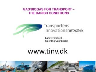 Gas/biogas for transport –  the  Danish conditions