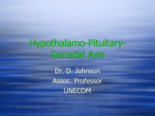 Hypothalamo-Pituitary-Gonadal Axis
