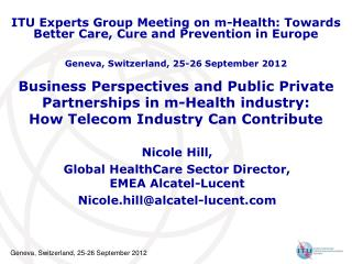 Nicole Hill, Global HealthCare Sector Director, EMEA Alcatel-Lucent