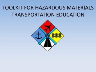 TOOLKIT FOR Hazardous Materials Transportation Education