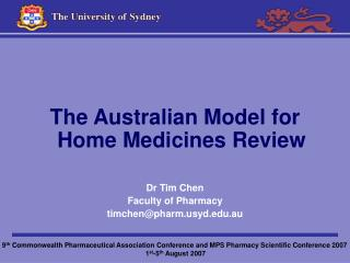 The Australian Model for Home Medicines Review Dr Tim Chen Faculty of Pharmacy