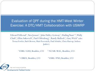 Evaluation of QPF during the HMT-West Winter Exercise: A DTC/HMT Collaboration with USWRP