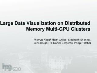 Large Data Visualization on Distributed Memory Multi-GPU Clusters