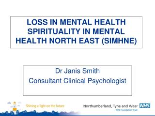 LOSS IN MENTAL HEALTH SPIRITUALITY IN MENTAL HEALTH NORTH EAST (SIMHNE)